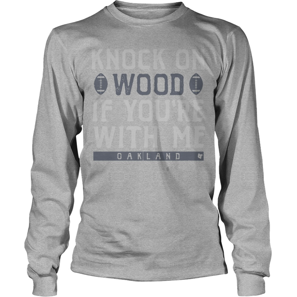 Knock On Wood If You're With Me Oakland Longsleeve