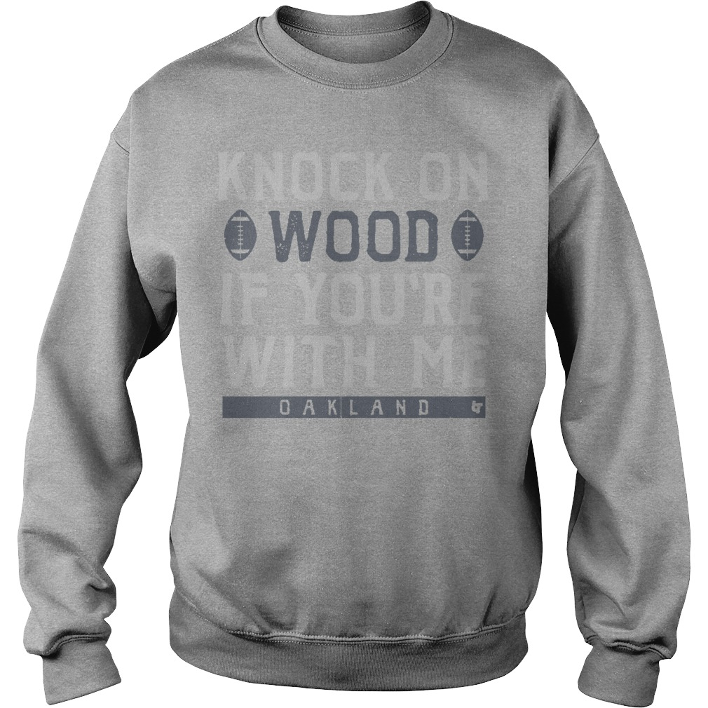 Knock On Wood If You're With Me Oakland Sweater