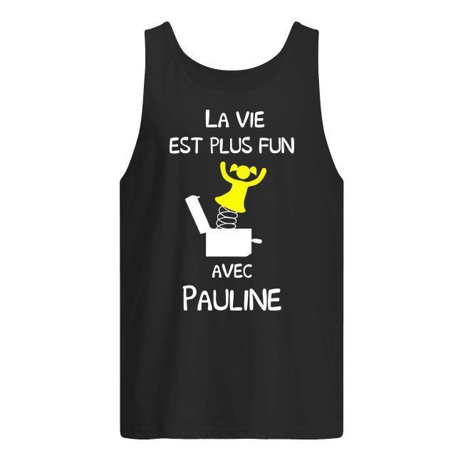 La Vie Est Plus Fun Avec Pauline Tank Top