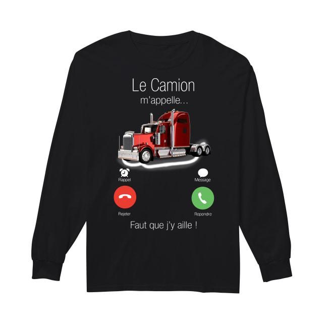 Le Camion M'appelle Faut Que J'y Aille Longsleeve