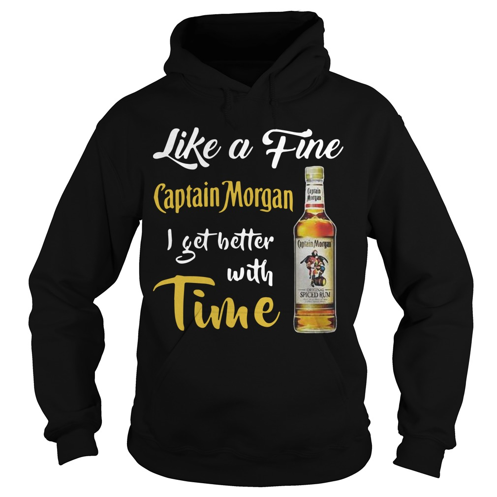 Like A Fine Captain Morgan I Get Better With Time Hoodie