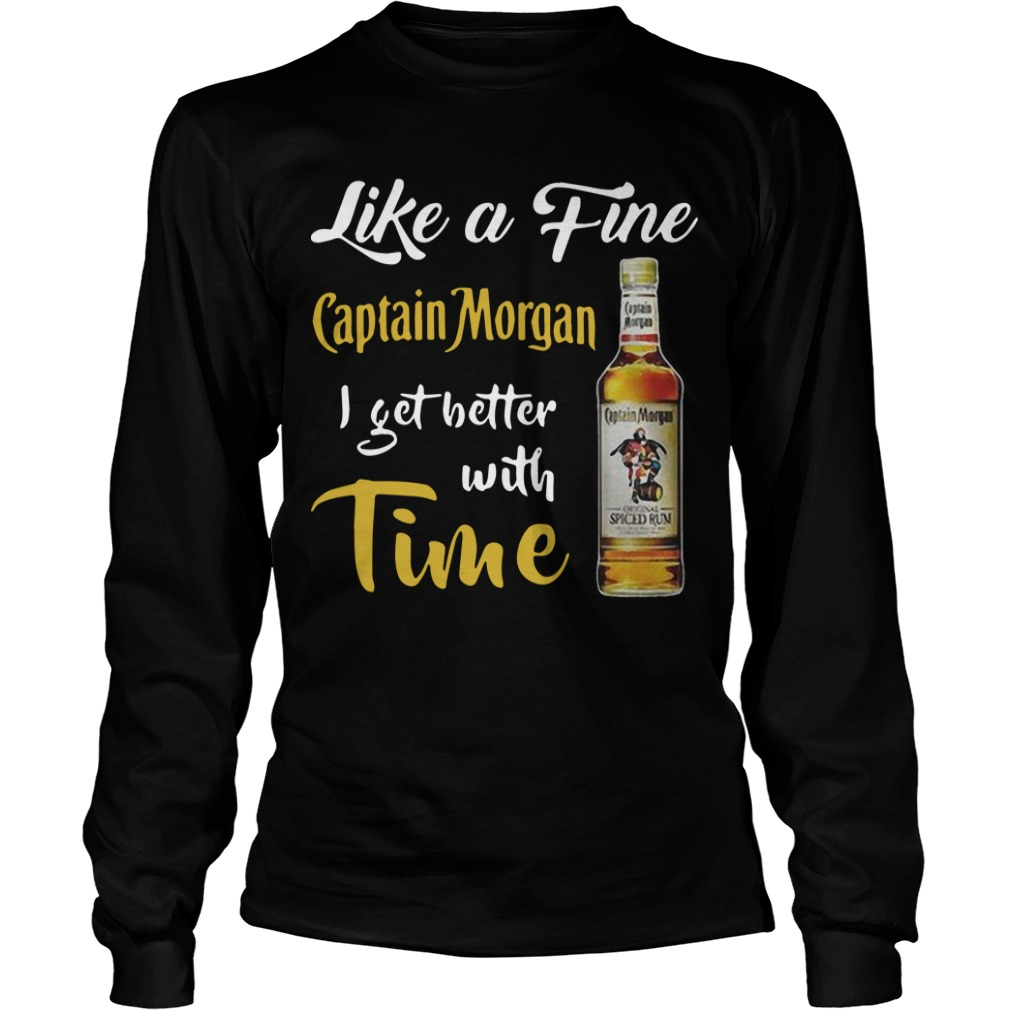 Like A Fine Captain Morgan I Get Better With Time Longsleeve