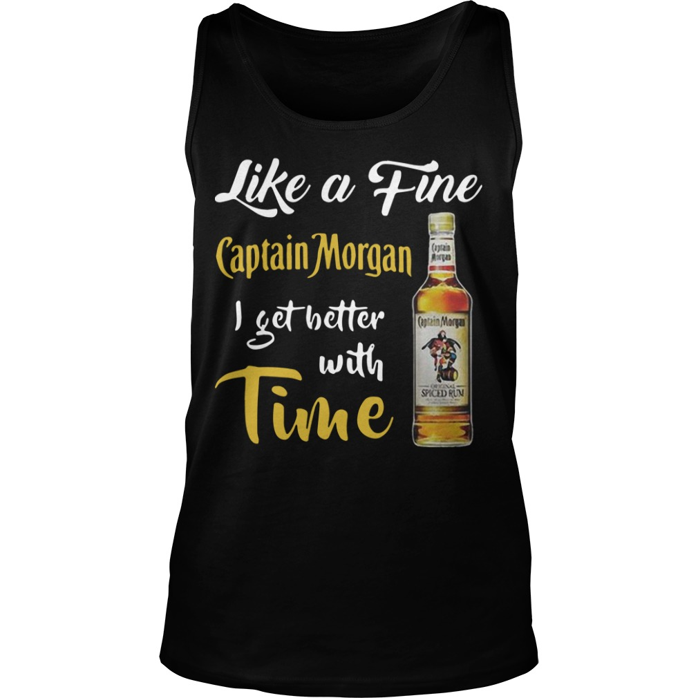 Like A Fine Captain Morgan I Get Better With Time Tank Top