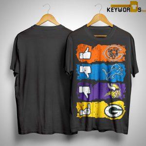 Like Chicago Bears Dislike Detroit Lions Minnesota Vikings Fuck Green Bay Packer Shirt