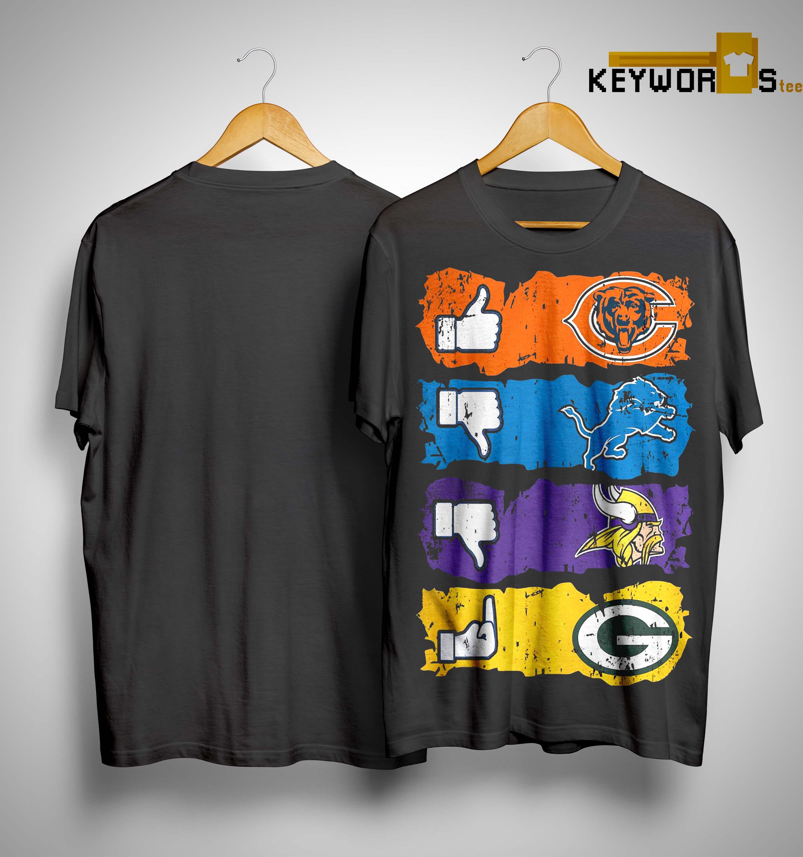 hot sale online 7f983 3c836 Like Chicago Bears Dislike Detroit Lions Minnesota Vikings Fuck Green Bay  Packer Shirt