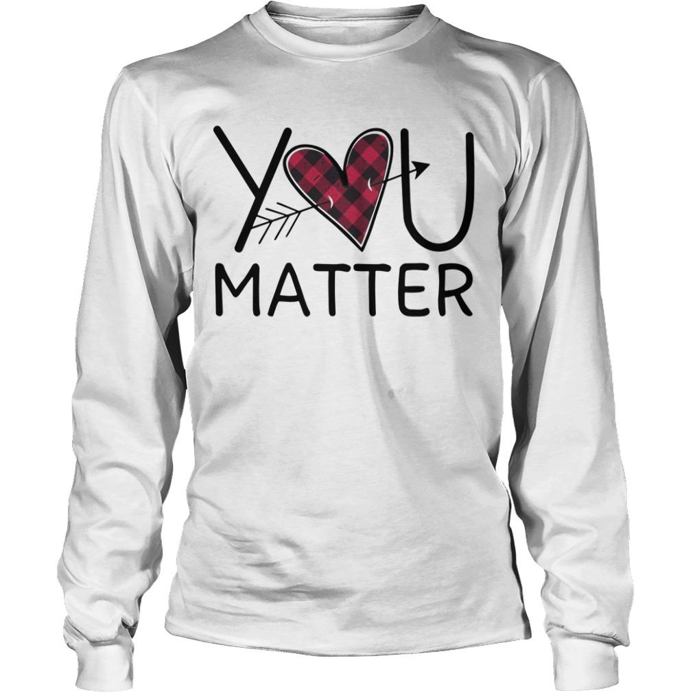Love You Matter Longsleeve