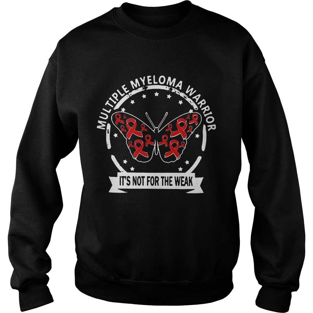 Multiple Myeloma Warrior It's Not For The Weak Sweater