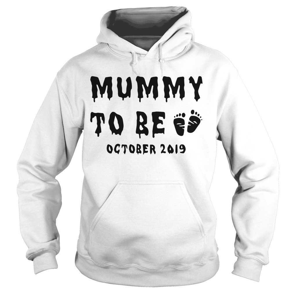 Mummy To Be October 2019 Hoodie