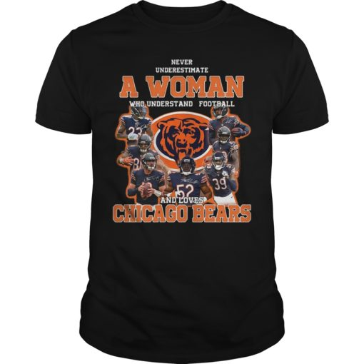 Never Underestimate A Woman Who Understands Football And Loves Chicago Bears