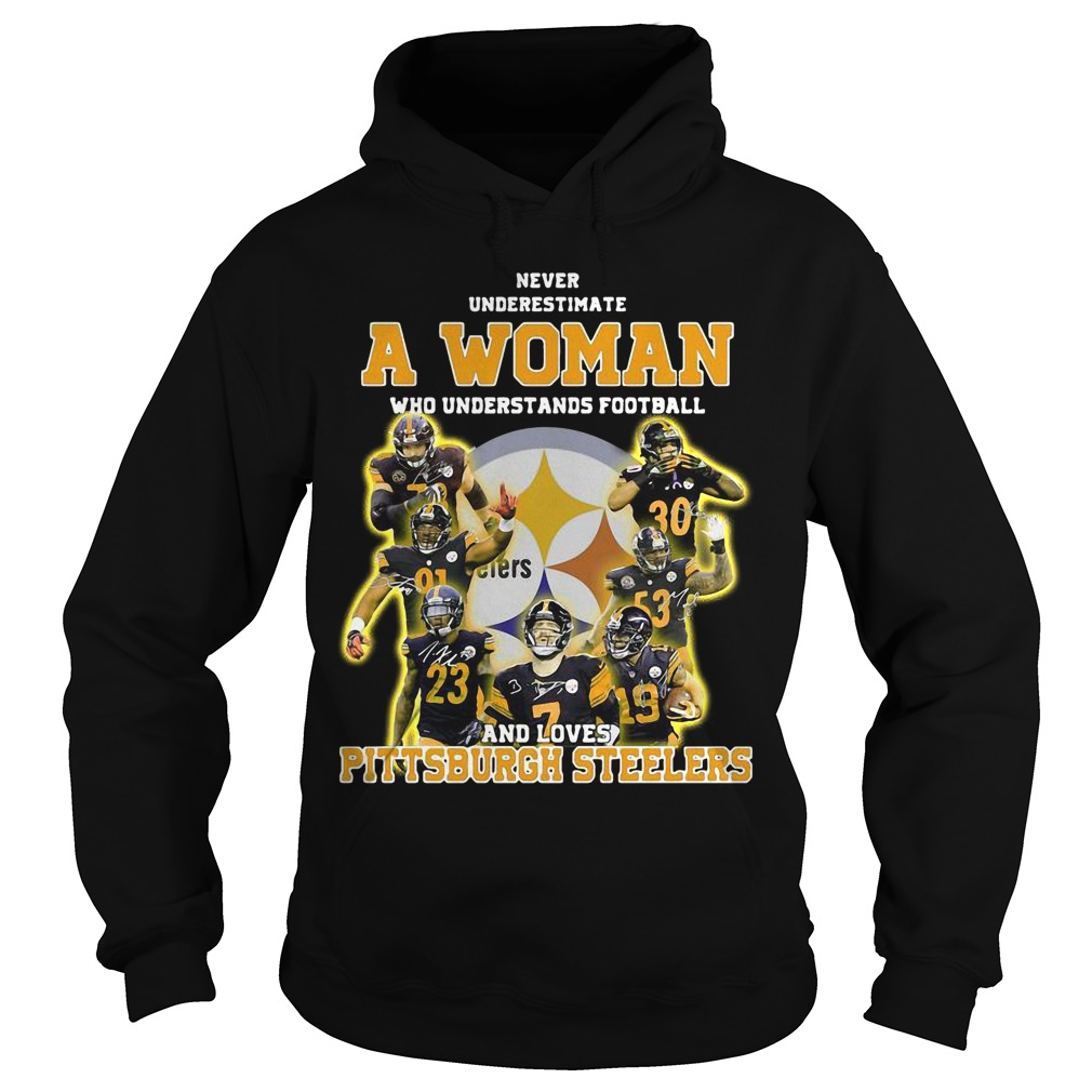 Never Underestimate A Woman Who Understands Football And Loves Pittsburgh Steelers Hoodie