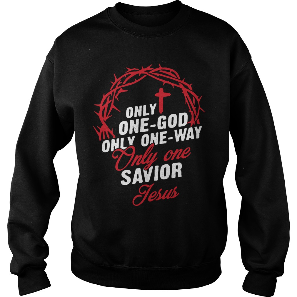 Only One God Only One Way Only One Savior Jesus Sweater