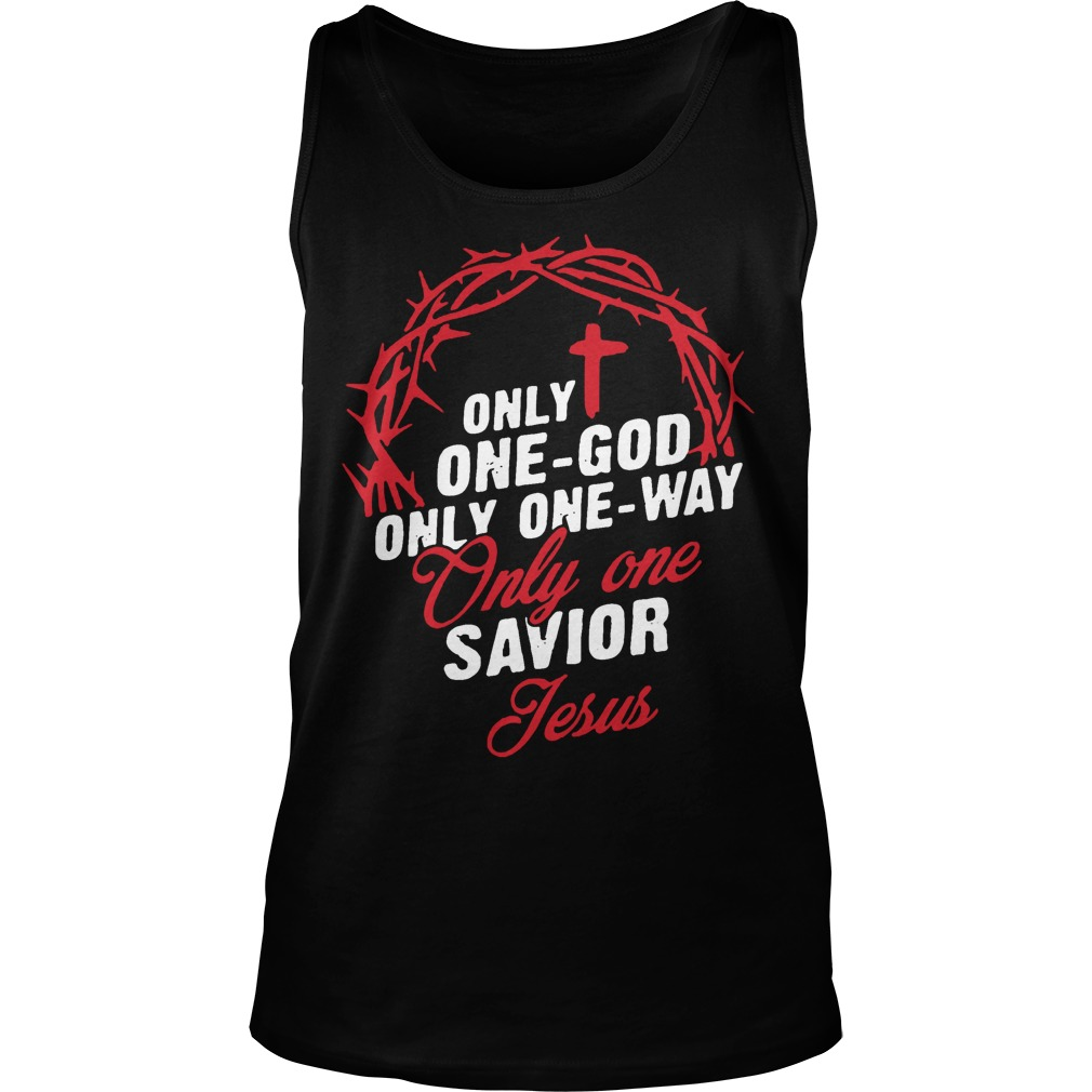 Only One God Only One Way Only One Savior Jesus Tank Top