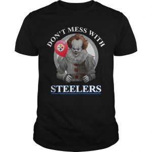 Pennywise Don't Mess With Steelers Shirt