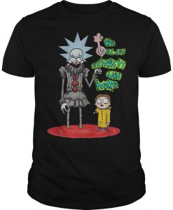 Pennywise We All Get Schwifty Down Here Rick And Morty T Shirt