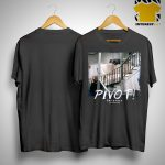 Pivot Tv Show Friends Shirt