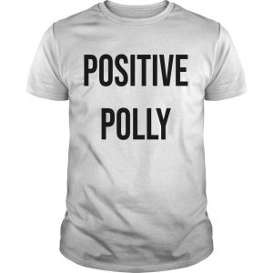Positive Polly Shirt