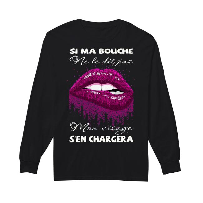 Si Ma Bouche Ne Le Dit Pas Mon Visage S'en Chargera Longsleeve