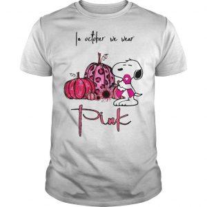 Snoopy Pumpkin In October We Wear Pink Shirt