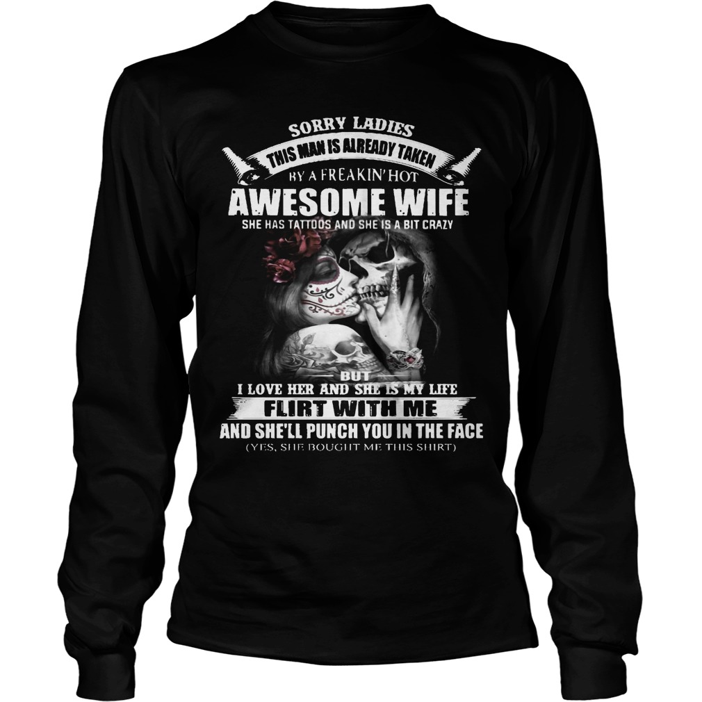 Sorry Ladies This Man Is Already Taken By A Freakin' Hot Awesome Wife Longsleeve
