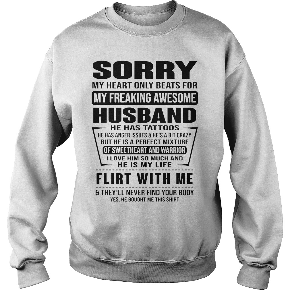Sorry My Heart Only Beats For My Freaking Awesome Husband Flirt With Me Sweater