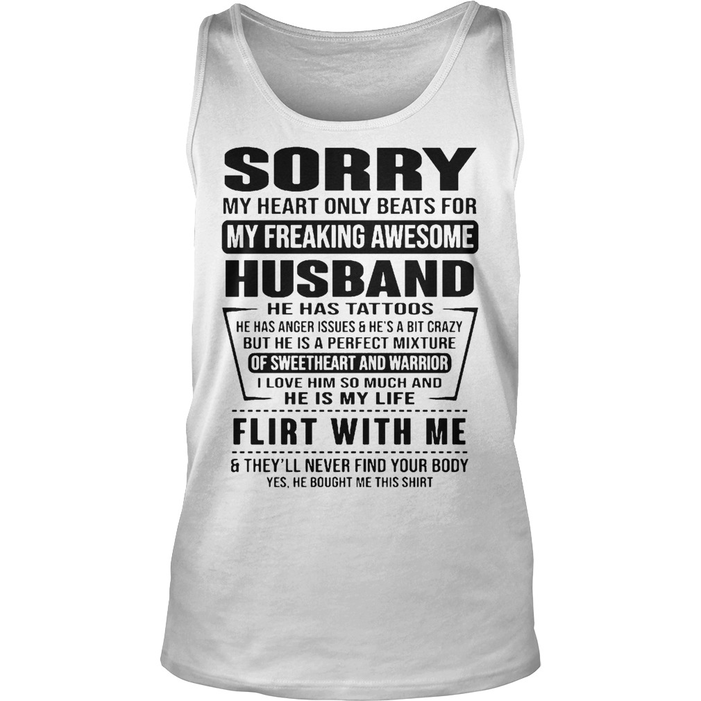 Sorry My Heart Only Beats For My Freaking Awesome Husband Flirt With Me Tank Top