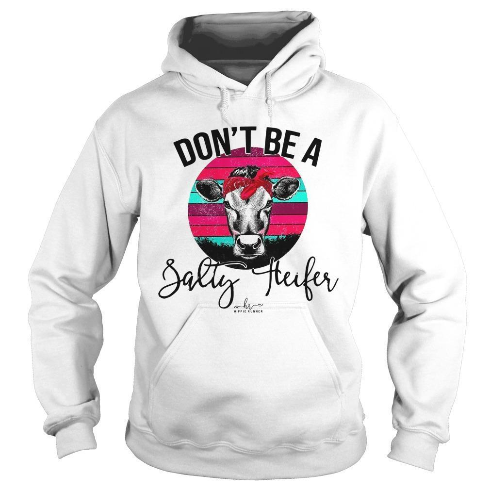 Sunset Vintage Don't Be A Salty Heifer Hoodie