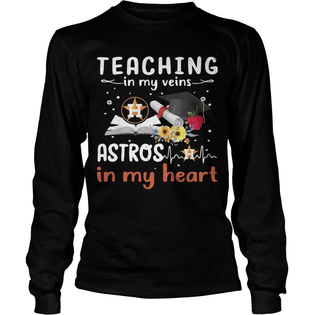 Teaching In My Veins Houston Astros In My Heart Longsleeve