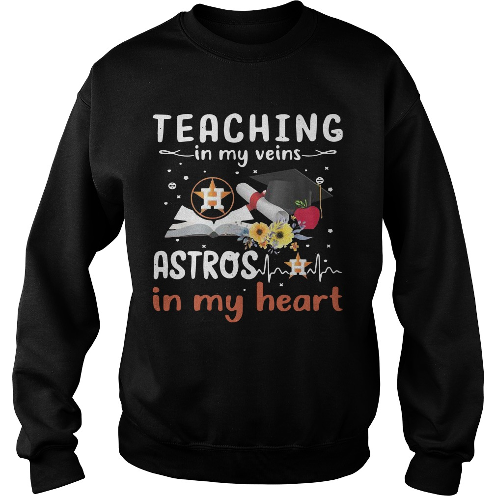 Teaching In My Veins Houston Astros In My Heart Sweater