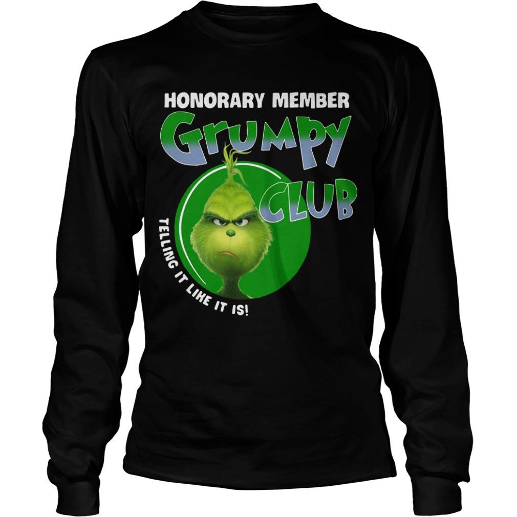 The Grinch Honorary Member Grumpy Club Telling It Like It Is Longsleeve
