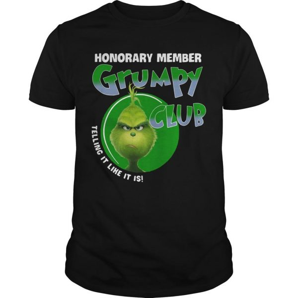 The Grinch Honorary Member Grumpy Club Telling It Like It Is Shirt