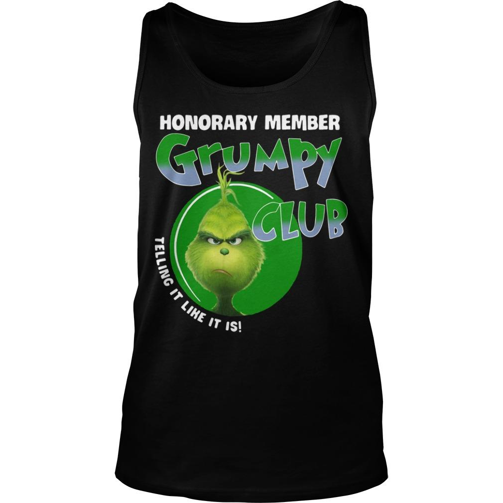 The Grinch Honorary Member Grumpy Club Telling It Like It Is Tank Top