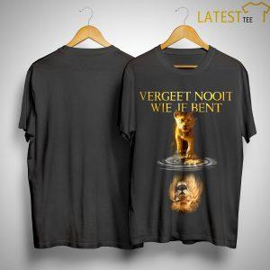 The Lion King Vergeet Nooit Wie Ie Bent Shirt
