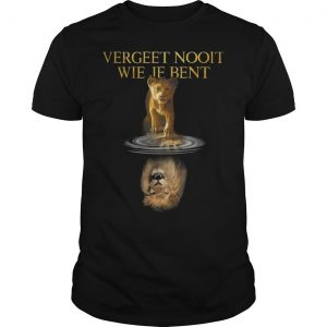 The Lion King Vergeet Nooit Wie Je Bent Shirt