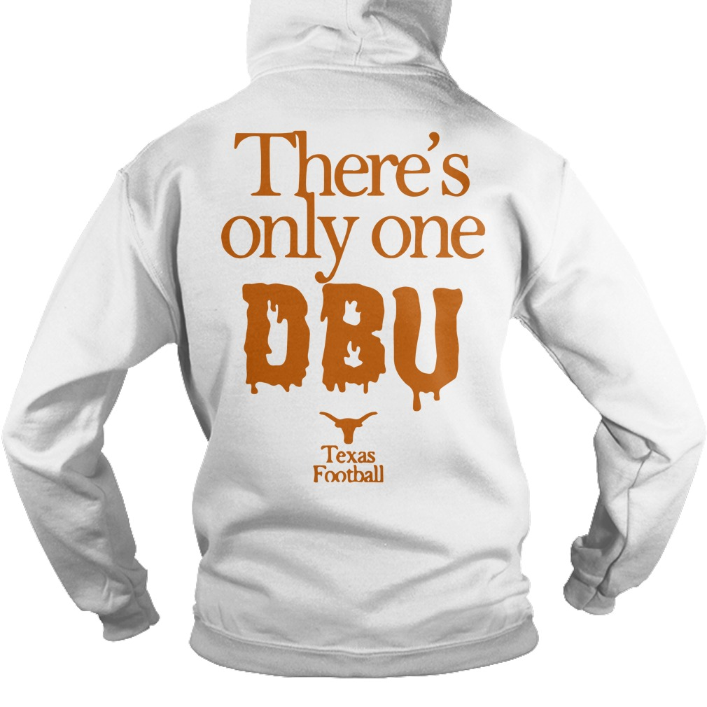 There's Only One Dbu Texas Dbu Hoodie