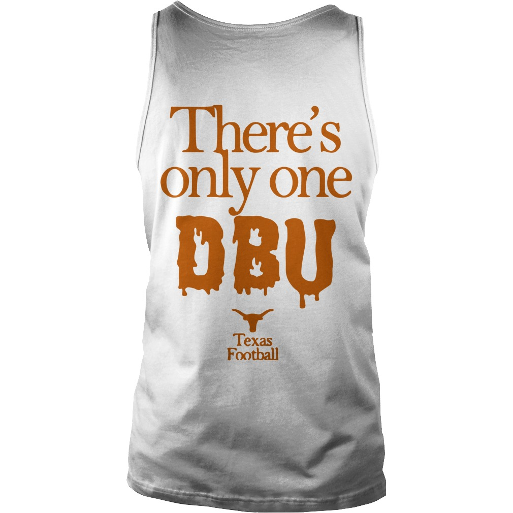 There's Only One Dbu Texas Dbu Tank Top