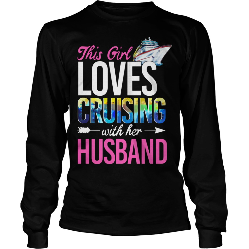 This Girl Loves Cruising With Her Husband Longsleeve