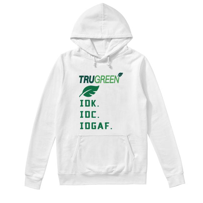 Trugreen Idk Idc Idgaf Hoodie