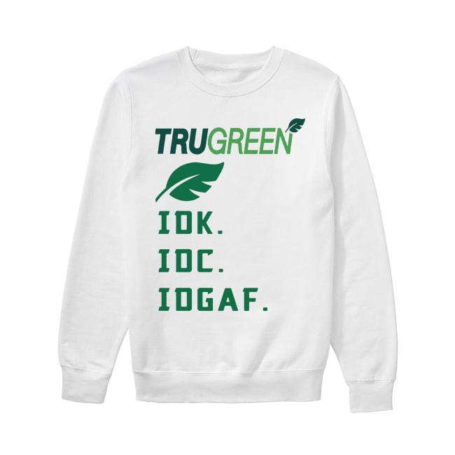Trugreen Idk Idc Idgaf Sweater