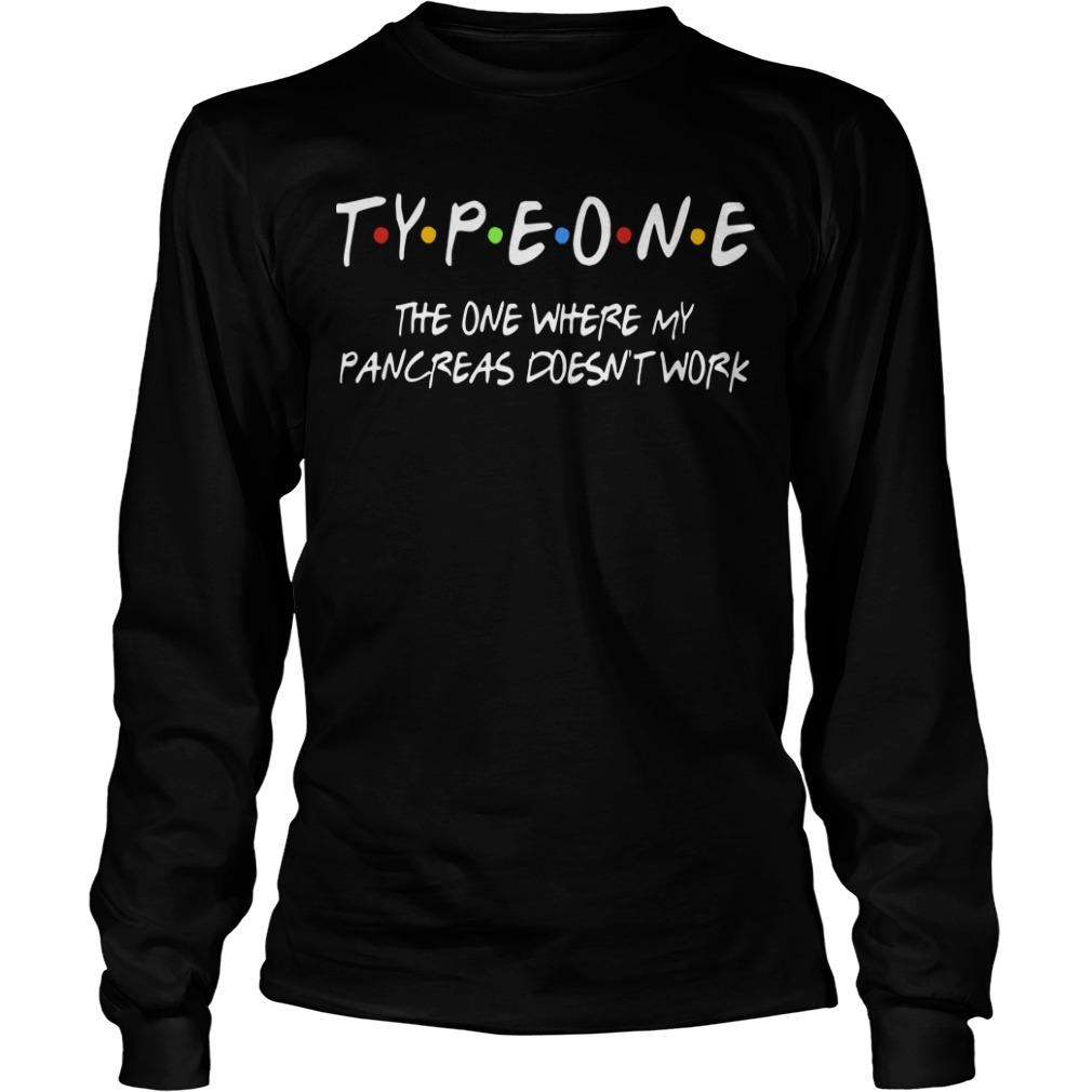 Typeone The One Where Pancres Doesn't Work Longsleeve