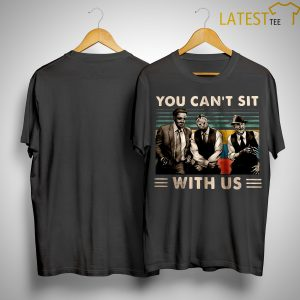 Vintage Horror Movie Characters You Can't Sit With Us Shirt