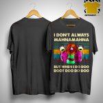 Vintage Muppet Show I Don't Always Mahnamahna But When I Do Doo Doot Doo Do Doo Dhirt