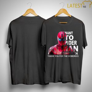 Want To Spider Man Come Back Thank You For The Memories Shirt