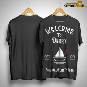 Welcome To Derry Est 1791 We All Float Here Shirt