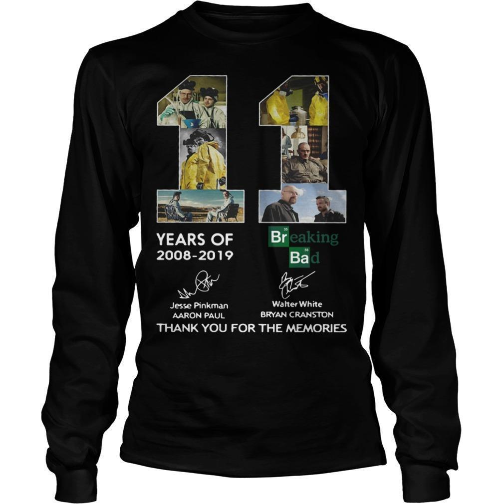 11 Years Of Breaking Bad 2008 2019 Thank You For The Memories Signatures Longsleeve
