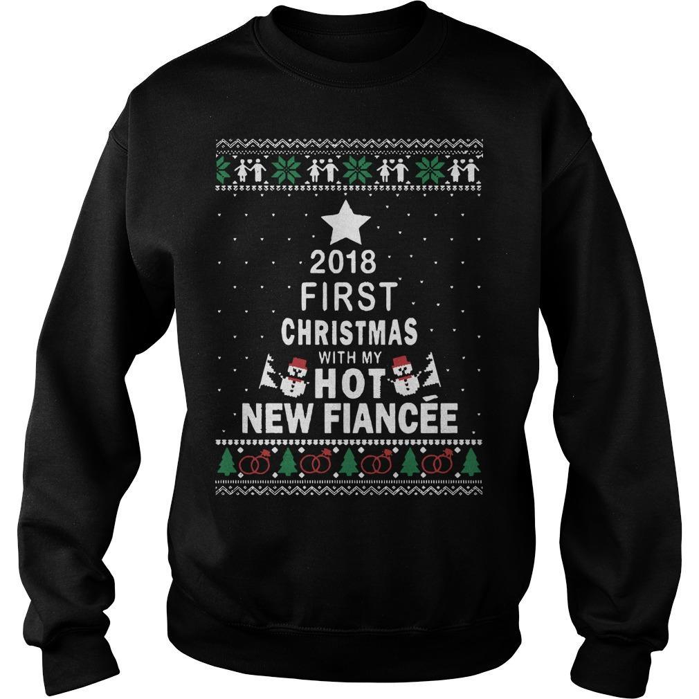 2019 First Christmas With My Hot New Fiancée Sweater