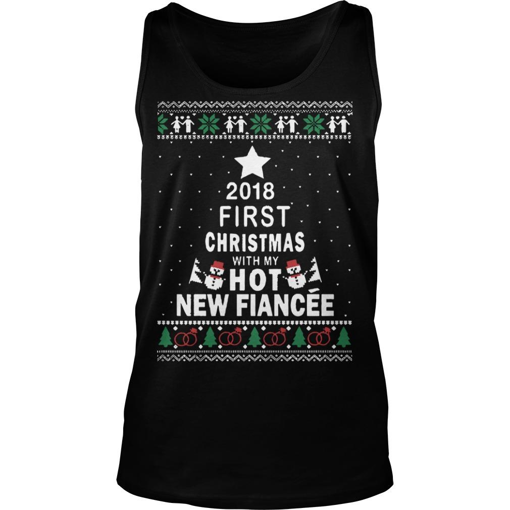 2019 First Christmas With My Hot New Fiancée Tank Top