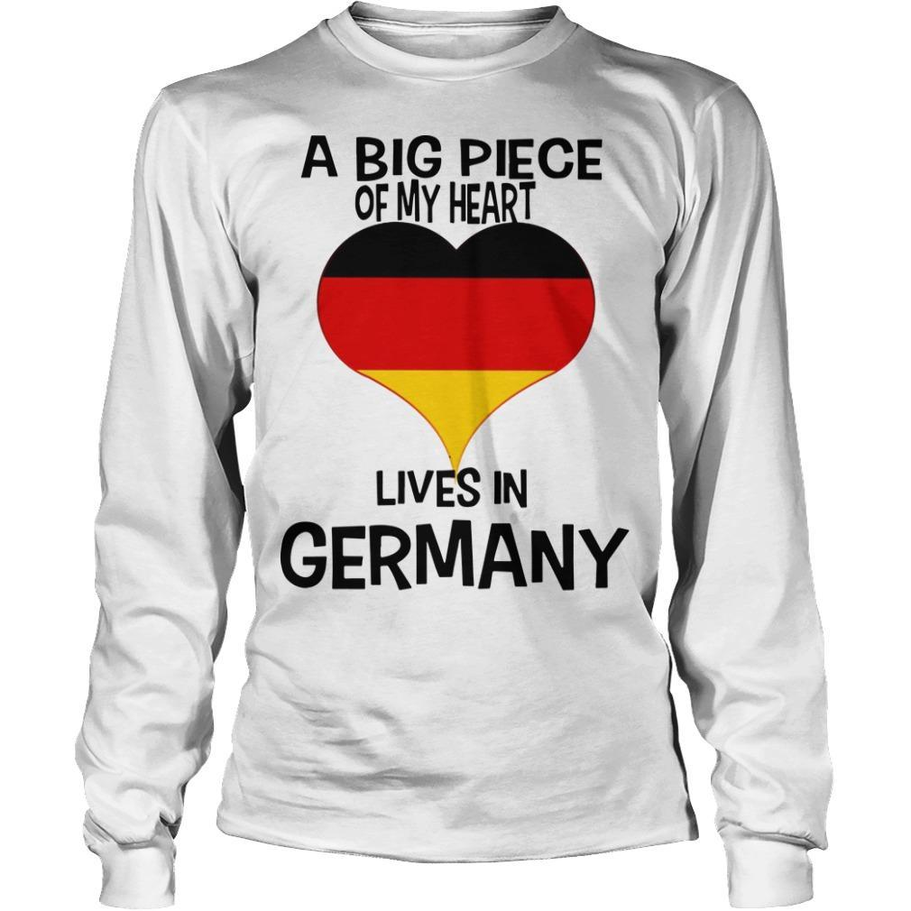 A Big Piece Of My Heart Lives In German Longsleeve