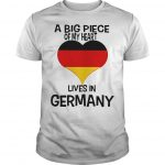 A Big Piece Of My Heart Lives In German Shirt