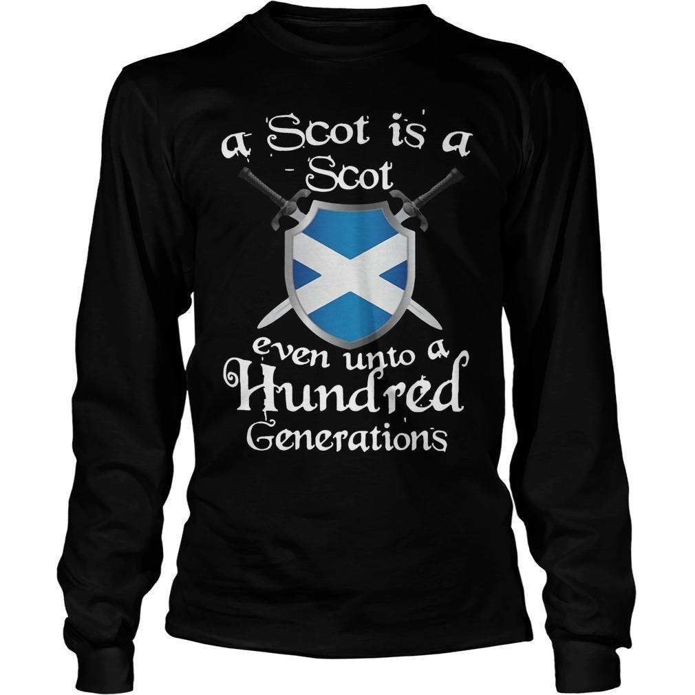 A Scot Is A Scot Even Unto A Hundred Generations Longsleeve
