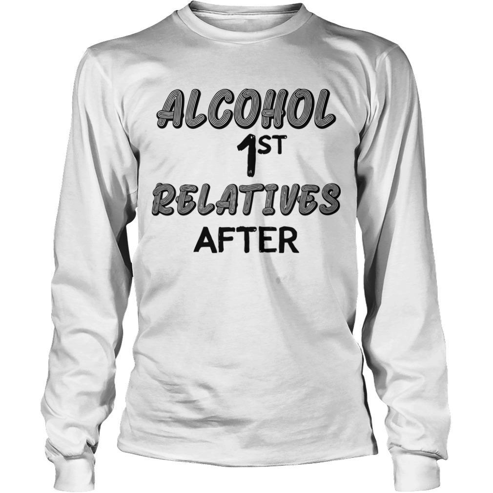Alcohol First Relative After Longsleeve